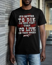 It's Better To Die Classic T-Shirt apparel-classic-tshirt-lifestyle-front-40