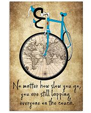 No Matter How Slow You Go 16x24 Poster front
