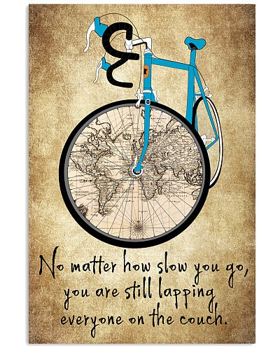No Matter How Slow You Go
