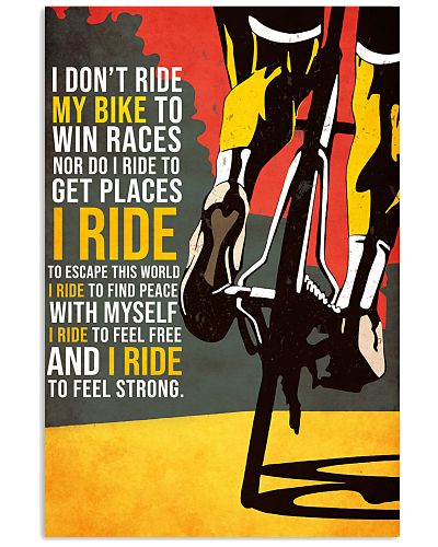 I Don't Ride My Bike To Win Races