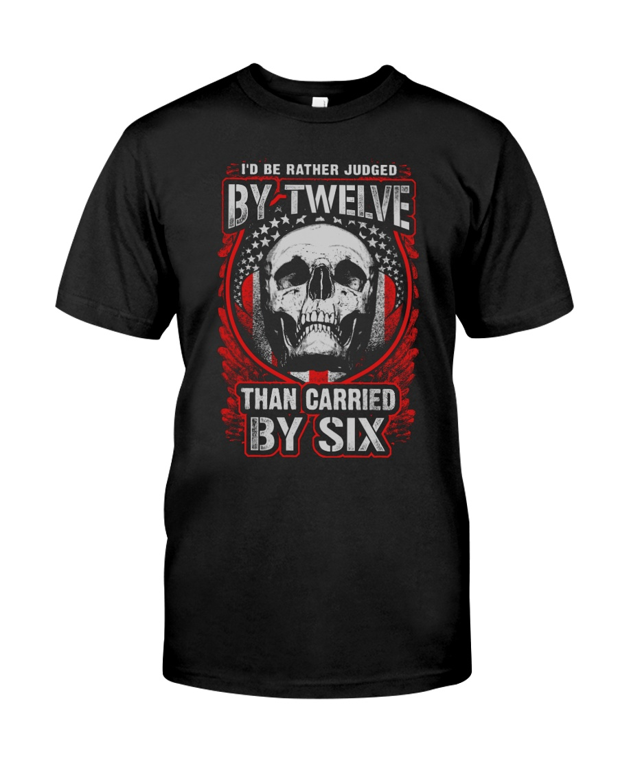 Judged By Twelve Classic T-Shirt
