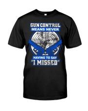 Gun Control Classic T-Shirt front