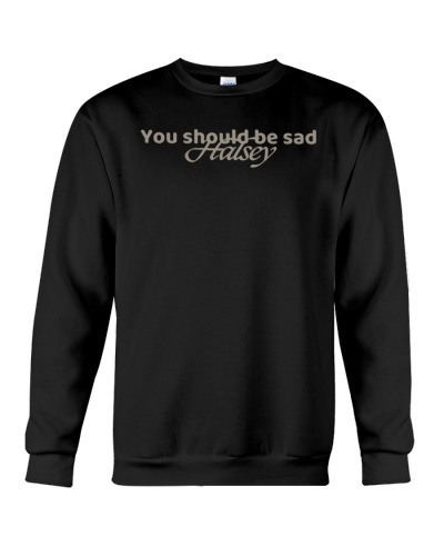 you should be sad halsey T Shirt