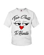too cute to handle  Youth T-Shirt thumbnail