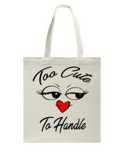 too cute to handle  Tote Bag thumbnail