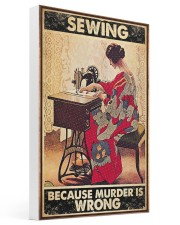 Sewing Because Murder Is Wrong 16x24 Gallery Wrapped Canvas Prints thumbnail