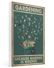 Gardening Because Murder Is Wrong 16x24 Gallery Wrapped Canvas Prints thumbnail