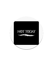 Not Today Circle Magnet thumbnail