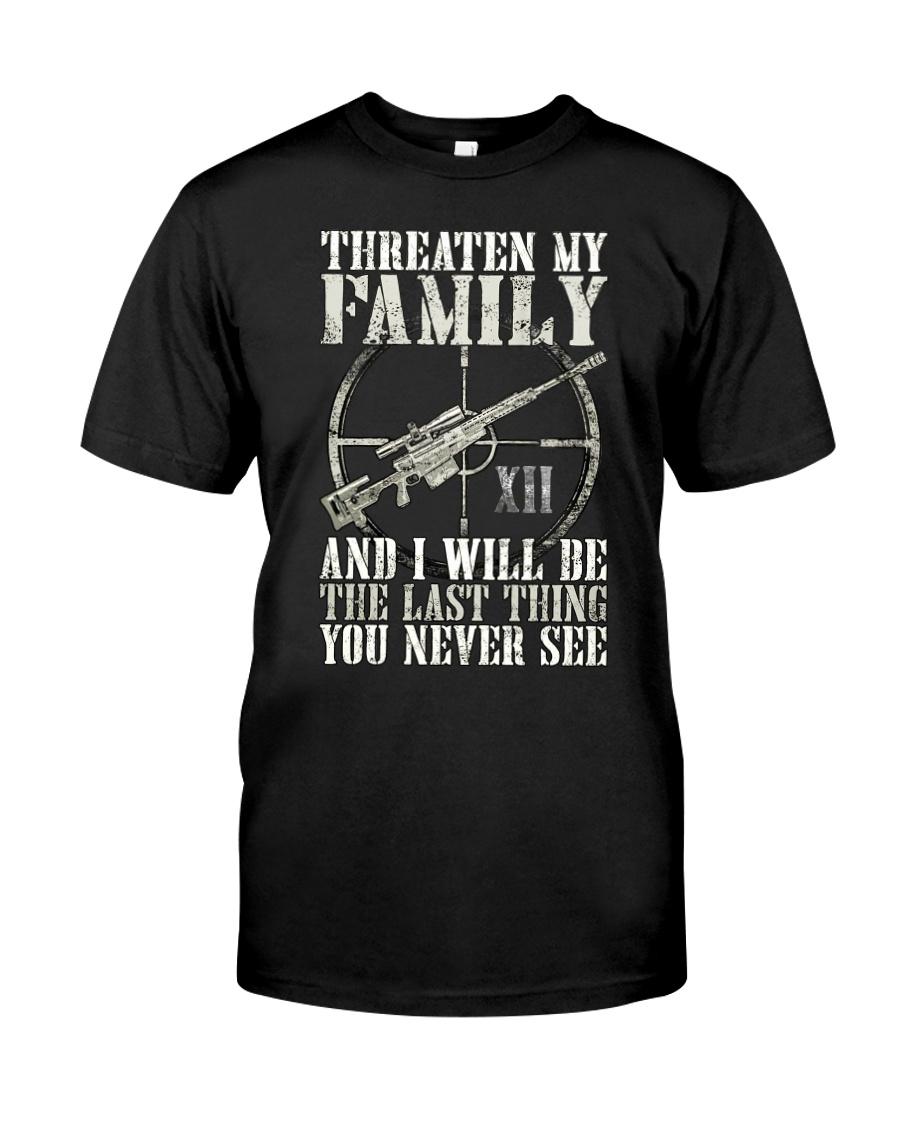 Threaten My Family Classic T-Shirt