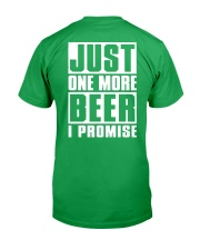 Just One More Beer I Promise Classic T-Shirt back
