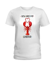 You are my lobster Ladies T-Shirt thumbnail