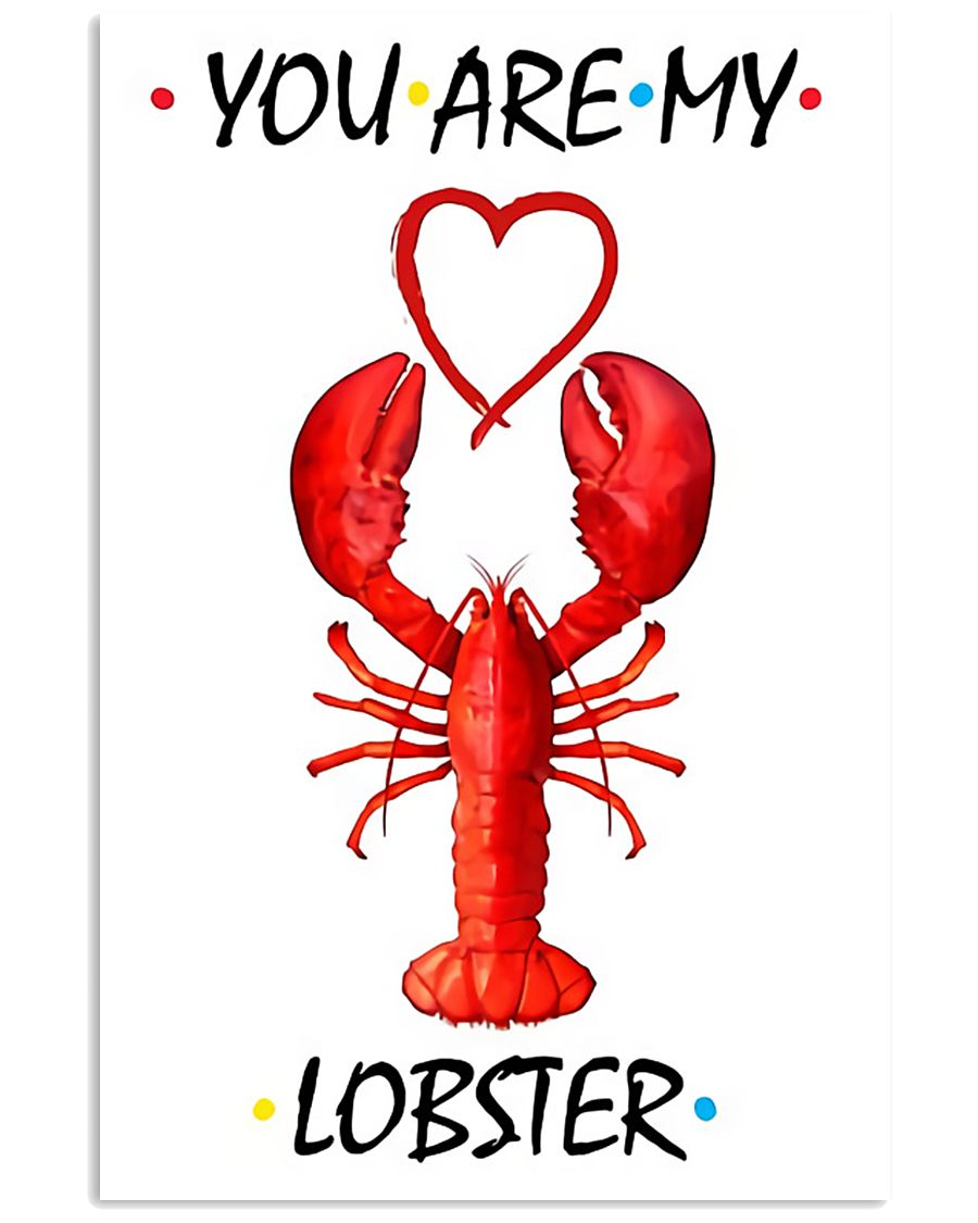 You are my lobster 11x17 Poster
