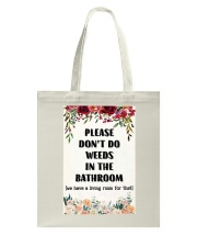 Please Don't Do Weeds In The Bathroom Tote Bag thumbnail