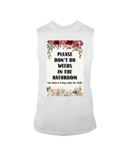 Please Don't Do Weeds In The Bathroom Sleeveless Tee thumbnail