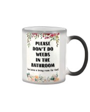 Please Don't Do Weeds In The Bathroom Color Changing Mug thumbnail