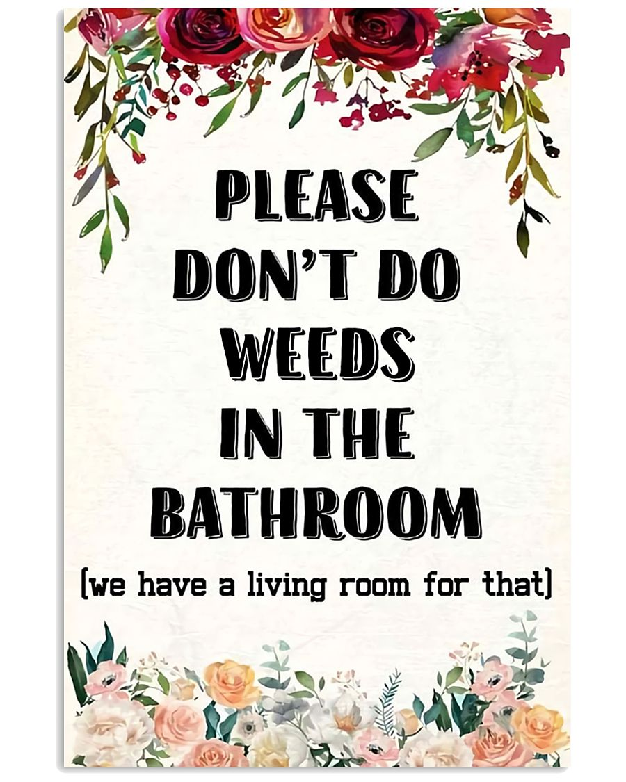 Please Don't Do Weeds In The Bathroom 11x17 Poster