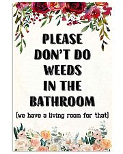 Please Don't Do Weeds In The Bathroom 11x17 Poster front