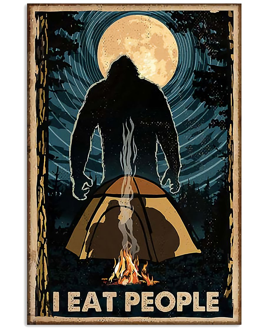 Bigfoot I Eat People Poster Camping Lovers 11x17 Poster