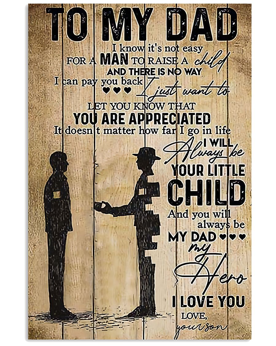 To My Dad I'll Always Be Your Little Boy 11x17 Poster