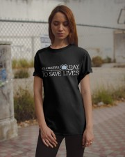 Save Lives Classic T-Shirt apparel-classic-tshirt-lifestyle-18