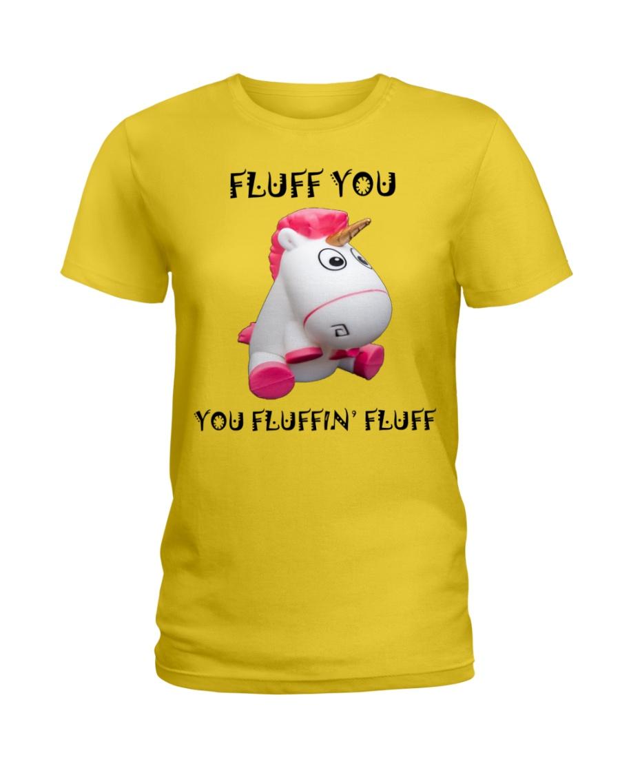 Fluff you you fluffin' fluff unicorn Ladies T-Shirt