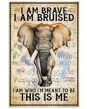 POSTER Elephant I'm brave I'm Bruised I'm who I'm  11x17 Poster front