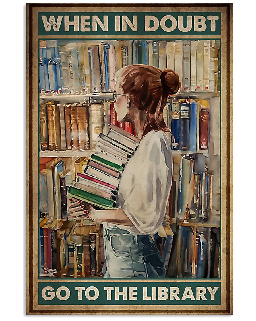 When in doubt go to the library poster 11x17 Poster