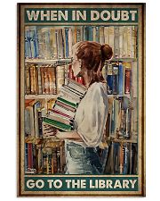 When in doubt go to the library poster 11x17 Poster front