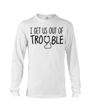i get us out of trouble Long Sleeve Tee thumbnail