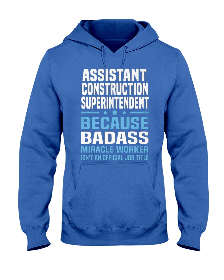Assistant Construction Superintendent Ts Hooded Sweatshirt