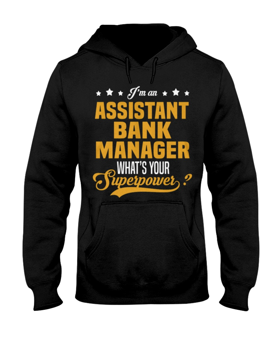 Assistant Bank Manager T Shirts 093353 Hooded Sweatshirt