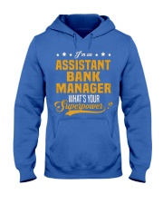 Assistant Bank Manager T Shirts 093353 Hooded Sweatshirt front
