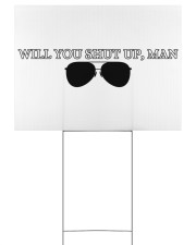 WILL YOU SHUT UP MAN Yard Signs tile