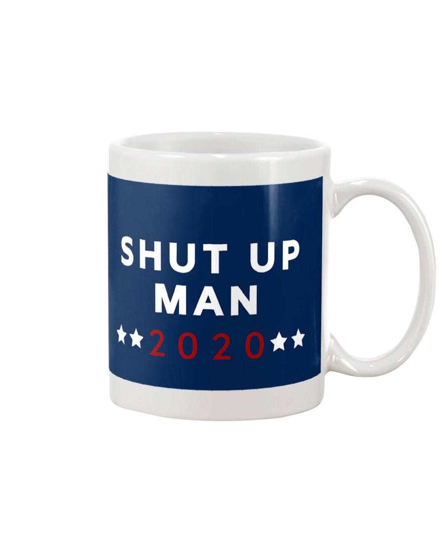 SHUT UP MAN 2020 Mug