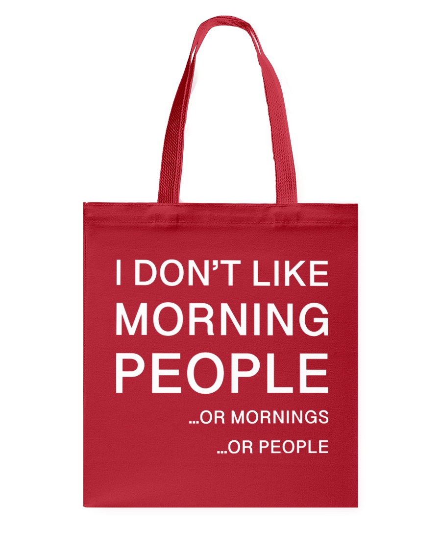 I don't like morning people - AS Tote Bag