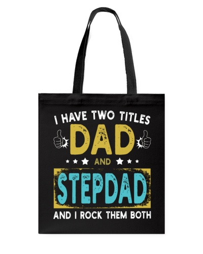 I Have Two Titles Dad And Step Dad