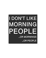 I don't like morning people - HL Square Magnet thumbnail