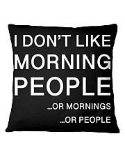 I don't like morning people - HL Square Pillowcase thumbnail