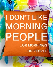 I don't like morning people - HL Square Pillowcase aos-pillow-square-front-lifestyle-17