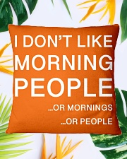 I don't like morning people - HL Square Pillowcase aos-pillow-square-front-lifestyle-29