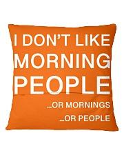 I don't like morning people - HL Square Pillowcase back