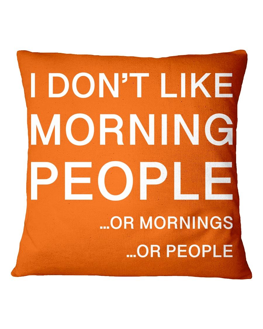 I don't like morning people - HL Square Pillowcase