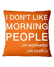 I don't like morning people - HL Square Pillowcase front