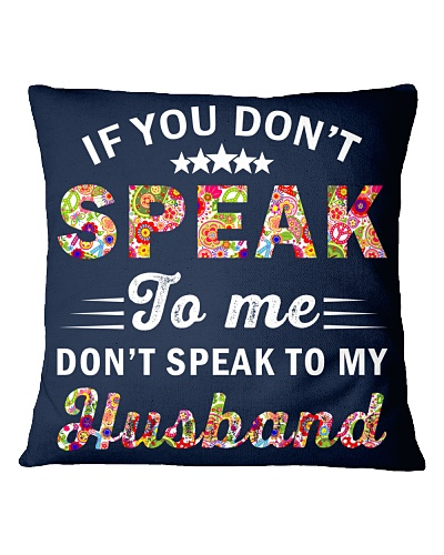 If You Don't Speak To Me Don't Speak To My Husband