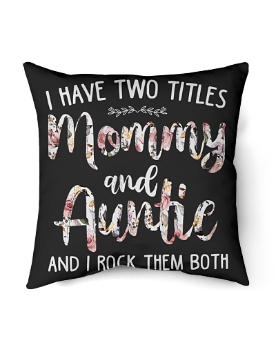 Two Titles Mommy And Auntie And I Rock Them Both
