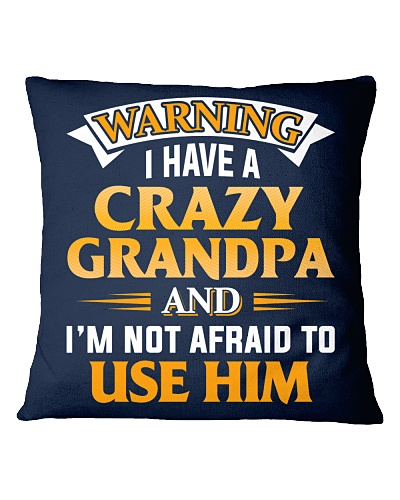 Warning I Have A Crazy Grandpa