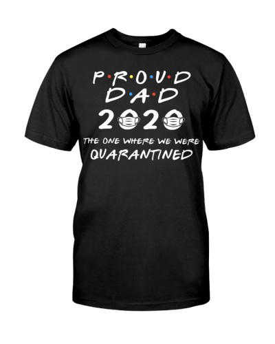 Proud Dad 2020 - The One Where We Were Quarantined