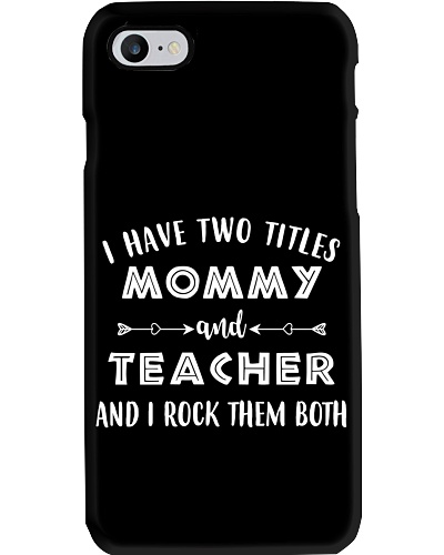 I Have Two Titles Mommy And Teacher