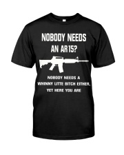 No body need an AR15 Premium Fit Mens Tee thumbnail