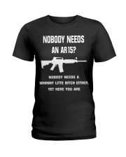 No body need an AR15 Ladies T-Shirt tile